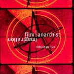 1844675394Film-and-the-Anarchist-Imagination-2e86438d58df408cb94562e0aaa7433d